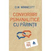 Convorbiri psihanalitice cu parintii (D. W. Winnicott)