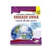 Educatie civica. Caietul elevului pentru clasa a IV-a - Dumitra Radu