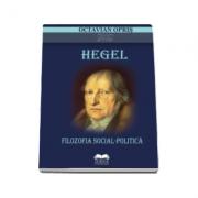 Hegel - Filozofia social-politica