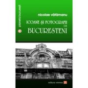 Icoane si fotografii de bucuresteni - Nicolae Vatamanu