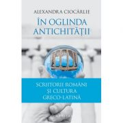 In oglinda Antichitatii (Alexandra Ciocarlie)
