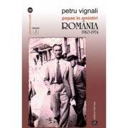 Popas in amintiri. Romania 1910-1974 - Petru Vignali