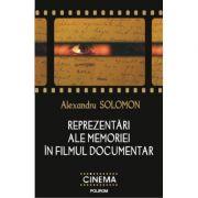 Reprezentari ale memoriei in filmul documentar
