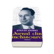 Jurnal din inchisoare, vol. 1 - Stefan Andrei