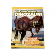 Totul despre dinozauri - National Geographic Kids - Vaneaza informatii si fotografii uimitoare despre dinozauri