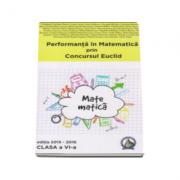 Auxiliar pentru clasa a VI-a - Performanta in Matematica prin Concursul National Euclid, editia 2015-2016