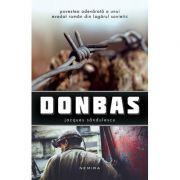 Donbas - Povestea adevarata a unui evadat roman din lagarul sovietic