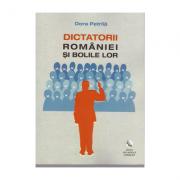 Dictatorii Romaniei si bolile lor