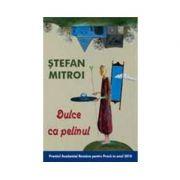 Dulce ca pelinul - Stefan Mitroi