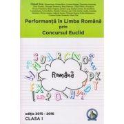 Performanta in Limba Romana prin Concursul Euclid. Clasa I, editia 2015-2016