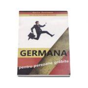 Germana pentru persoane grabite - Retete rapide de invatare a limbii germane