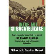 Intre mit si bagatelizare. Despre reconsiderarea critica a trecutului, Ion Gavrila Ogoranu si rezistenta anticomunista din Romania