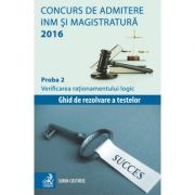 Concurs de admitere la INM si Magistratura 2016. Proba 2. Verificarea rationamentului logic - Sorin Costreie