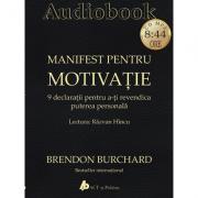 Manifest pentru motivatie, 9 declaratii pentru a-ti revendica puterea personala (CD MP3, 8: 44 ore)