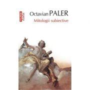 Mitologii subiective (Octavian Paler)