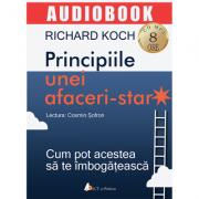 Principiile unei afaceri-star. Cum pot acestea sa te imbogateasca (CD MP3, 8 ore)