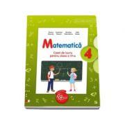 Matematica. Caiet de lucru, pentru clasa a IV-a (Auxiliar in conformitate cu programa scolara)