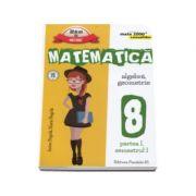 Matematica -CONSOLIDARE- Algebra si Geometrie, pentru clasa a VIII-a. Partea I, semestrul I - 2016- 2017