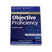 Objective Proficiency 2nd Edition Teachers Book - Manualul profesorului pentru clasa a XII-a