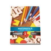 Matematica, culegere pentru clasa I - Adina Micu, Simona Brie (actualizata programei scolare la 2016)
