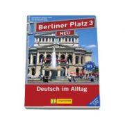 Berliner Platz 3 Neu Lehr-und Arbeitsbuch Mit 2 audio-CDs Und Im Alltag Extra - Pentru clasa a XI-a L2