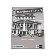 Berliner Platz 3 NEU Deutsch im Alltag Intensivtrainer - Pentru clasa a XI-a L2