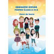 Educatie Civica, clasa a IV-a - Caiet de lucru