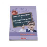 Grupuri de litere si grupuri vocale. Dificultati ortografice caiet de lucru pentru clasele I si II