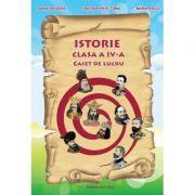 Istorie, Clasa a IV-a - Caiet de lucru (Adina Grigore)
