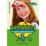 Mate 2000 STANDARD clasa a V-a. Matematica - Aritmetica, algebra, geometrie