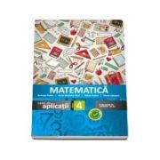 Matematica, caiet de aplicatii pentru clasa a IV-a Anicuta Todea (Editia 2016)