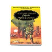 Minele regelui Solomon - Bibliografie scolara recomandata, ciclul gimnazial