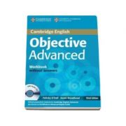 Objective Advanced (CAE) (3rd Edition) Workbook without Answers with Audio CD - Caietul elevului pentru clasa a XI-a fara raspunsuri