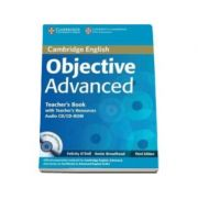 Objective Advanced (CAE) (3rd Edition) Teachers Book with Teachers Resources Audio CD, CD-ROM - Manualul profesorului pentru clasa a XI-a
