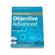 Objective Advanced (CAE) (3rd Edition) Workbook with Answers and Audio CD - Caietul elevului cu raspunsuri pentru clasa a XI-a