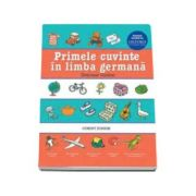Primele cuvinte in limba germana. Dictionar ilustrat Oxford