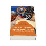 Teologia academica si responsabilitatea ei in misiunea Bisericii - Ion Vicovan