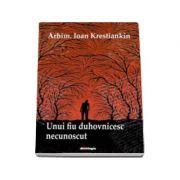 Unui fiu duhovnicesc necunoscut - Ioan Krestiankin