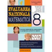 Matematica. Evaluarea nationala 2017 - CONSOLIDARE. Notiuni teoretice si 85 de teste, dupa modelul M. E. N. C. S. Clasa a VIII-a