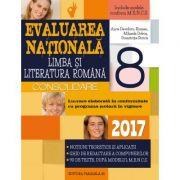 Limba si literatura romana. Evaluarea nationala 2017 - CONSOLIDARE. Notiuni teoretice si aplicatii. 90 de teste, dupa modelul M. E. N. C. S. Clasa a VIII-a
