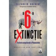A sasea extinctie - O istorie nenaturala a Pamantului - Elizabeth Kolbert