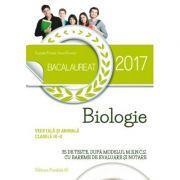 Bacalaureat 2017. Biologie vegetala si animala (clasele IX–X). 35 de teste dupaƒ modelul M. E. N. C. S cu bareme de evaluare si notare