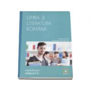 Limba si literatura romana, caiet de lucru pentru clasa a X-a - Mioara Coltea