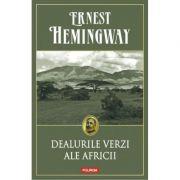 Dealurile verzi ale AfriciiErnest Hemingway