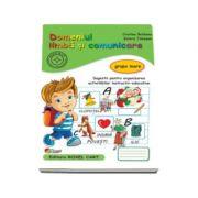 Domeniul limba si comunicare. Caiet pentru gradinita, grupa mare - Sugestii pentru organizarea activitatilor instructiv-educative