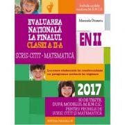 Evaluarea nationala 2017 la finalul clasei a II-a. SCRIS-CITIT. Matematica. 30 de teste, dupa modelul M. E. N. C. S.
