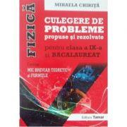 Fizica BACALAUREAT, culegere de probleme propuse si rezolvate pentru clasa a IX-a (Contine: Mic breviar teoretic si formule)