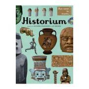 Historium. Bun venit la muzeu. Intrarea libera