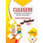 Culegere de exercitii si probleme pentru concursul - Gazeta matematica Junior 2017 - Clasa pregatitoare