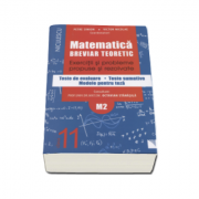 Matematica clasa a XI-a M2. Breviar teoretic cu exercitii si probleme propuse si rezolvate, teste de evaluare, teste sumative, modele pentru teza - Petre Simion (Editie 2016)
